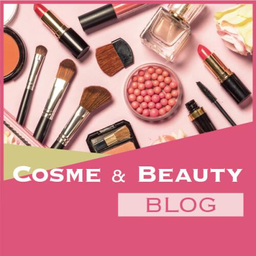 COSME & BEAUTY BLOG
