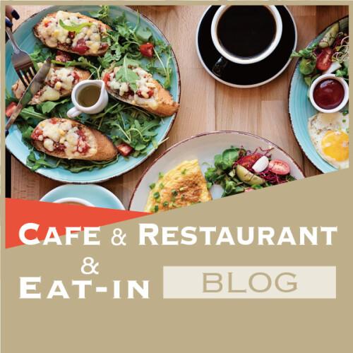 CAFE & RESTAURANT & EAT-IN BLOG