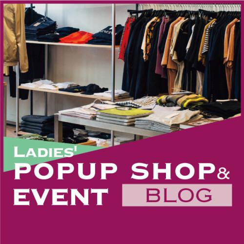 LADIES' POPUP SHOP & EVENT BLOG
